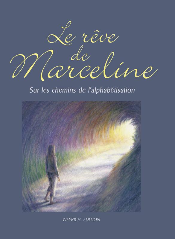 LE REVE DE MARCELINE - SUR LES CHEMINS DE L'ALPHABETISATION