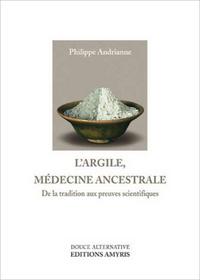 L'ARGILE - MEDECINE ANCESTRALE
