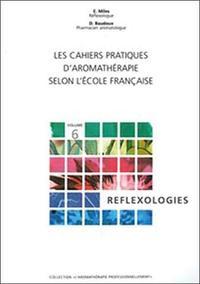 CAHIERS PRAT. AROMATHERAPIE : REFLEXOLOGIES