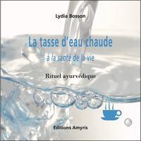 LA TASSE D'EAU CHAUDE A LA SANTE DE LA VIE