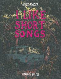 I LIKE SHORT SONGS-