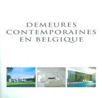 DEMEURES CONTEMPORAINES EN BELGIQUE