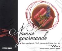NAMUR GOURMANDE : DES RECETTES DE CHEFS NAMUROIS A FAIRE CHEZ SOI