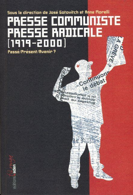 PRESSE COMMUNISTE,PRESSE RADICALE 1919-2000
