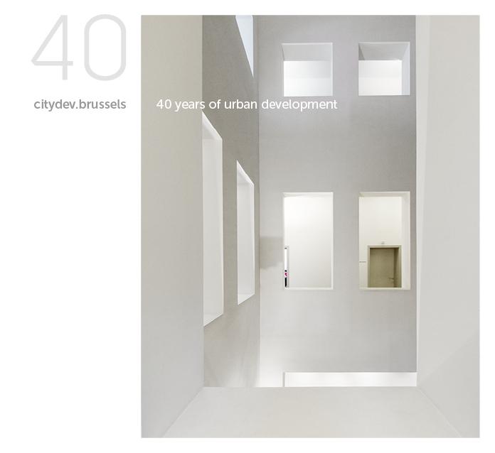 CITYDEV.BRUSSELS 40 YEARS OF URBAN DEVELOPMENT