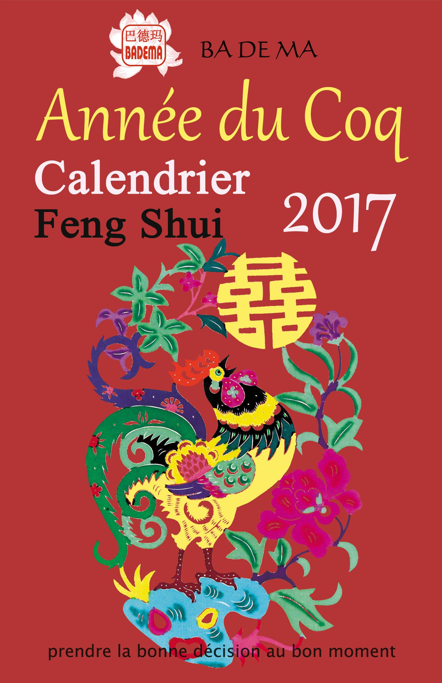 CALENDRIER FENG SHUI 2017 - L'ANNEE DU COQ