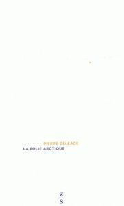 FOLIE ARCTIQUE (LA)
