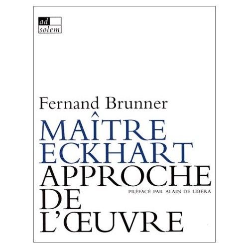 MAITRE ECKHART. APPROCHE DE L'OEUVRE