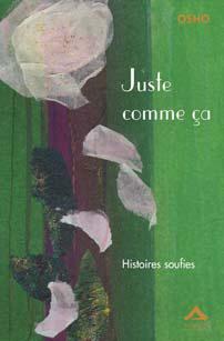 JUSTE COMME CA  - HISTOIRES SOUFIES