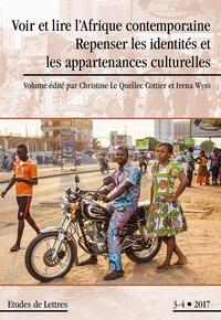 ETUDES DE LETTRES, N 305, 12/2017. VOIR ET LIRE L'AFRIQUE CONTEMPORAI