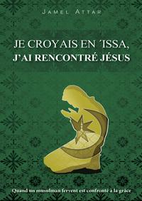 JE CROYAIS EN ISSA J'AI RENCONTRE JESUS