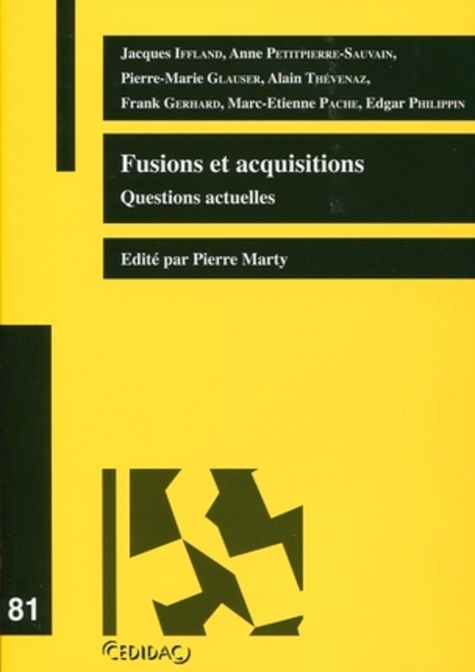 FUSIONS ET ACQUISITIONS. QUESTIONS ACTUELLES