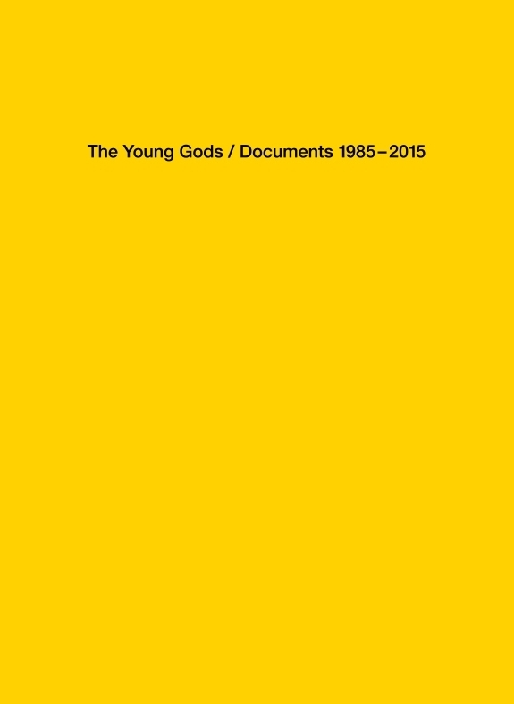 YOUNG GODS/DOCUMENTS 1985-2015