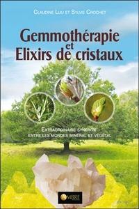 GEMMOTHERAPIE ET ELIXIRS DE CRISTAUX - EXTRAORDINAIRE SYNERGIE ENTRE LES MONDES MINERAL ET VEGETAL