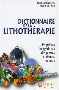 DICTIONNAIRE DE LA LITHOTHERAPIE