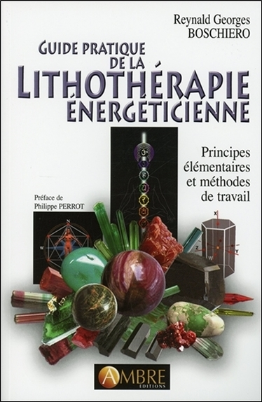 GUIDE PRATIQUE DE LA LITHOTHERAPIE ENERGETICIENNE