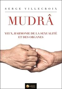 MUDRA - YEUX, HARMONIE DE LA SEXUALITE ET DES ORGANES