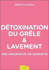 DETOXINATION DU GRELE & LAVEMENT - UNE ASSURANCE VIE GARANTIE