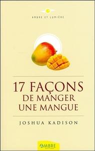 17 FACONS DE MANGER UNE MANGUE
