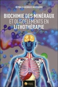 BIOCHIMIE DES MINERAUX ET OLIGOELEMENTS EN LITHOTHERAPIE