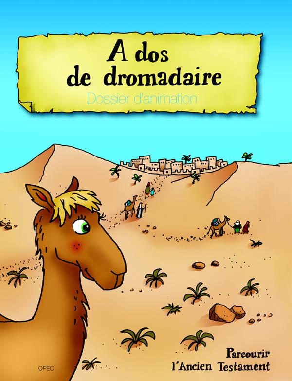 A DOS DE DROMADAIRE - PARCOURIR L AT - CATECHETE