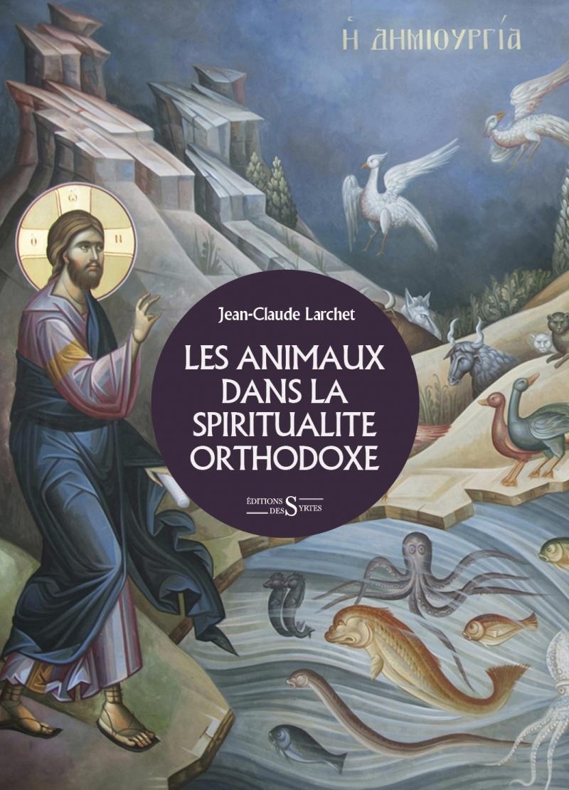 LES ANIMAUX DANS LA SPIRITUALITE ORTHODOXE