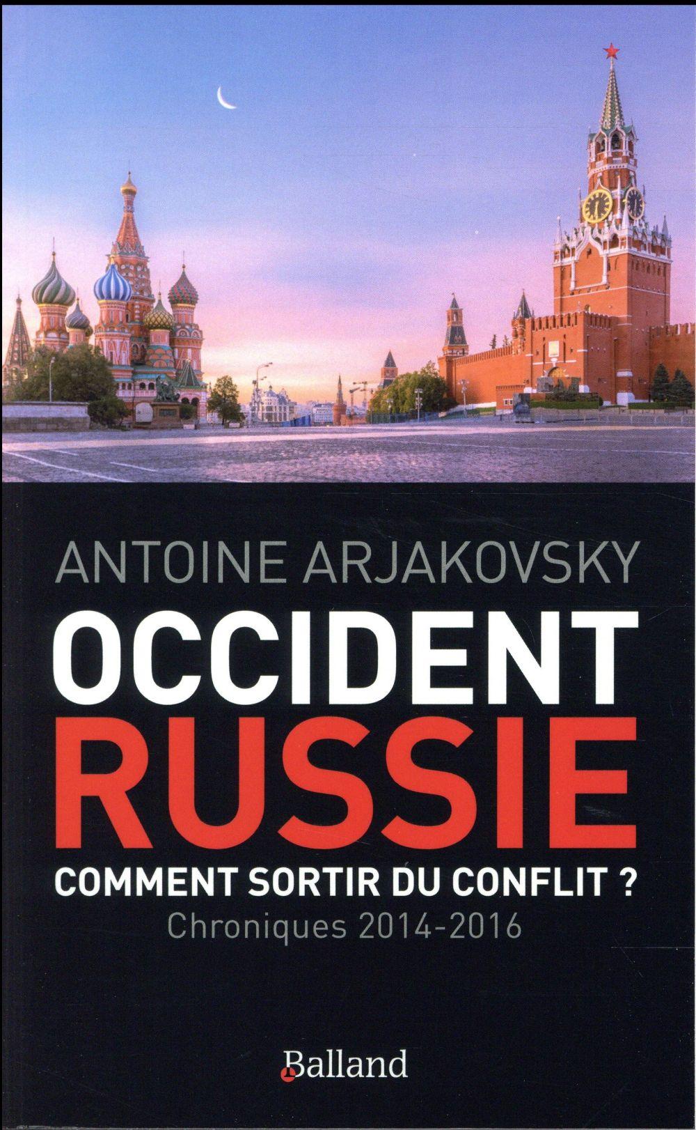 OCCIDENT-RUSSIE. COMMENT SORTIR DU CONFLIT ?