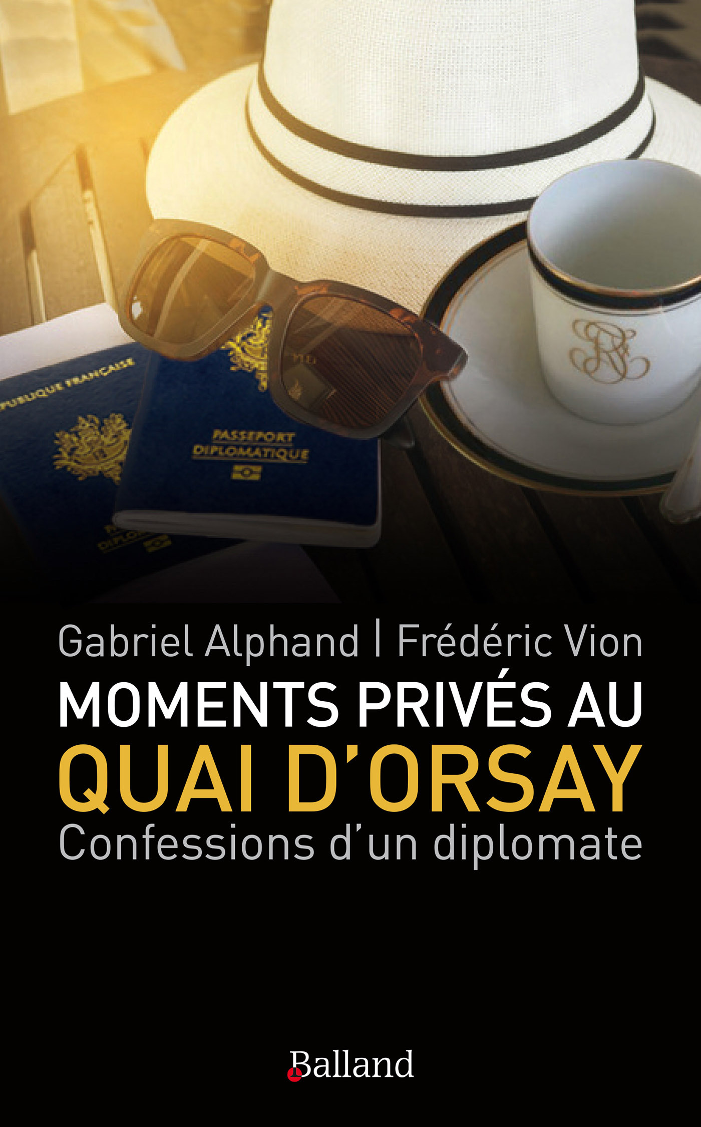 MOMENTS PRIVES AU QUAI D'ORSAY - CONFESSIONS D'UN DIPLOMATE