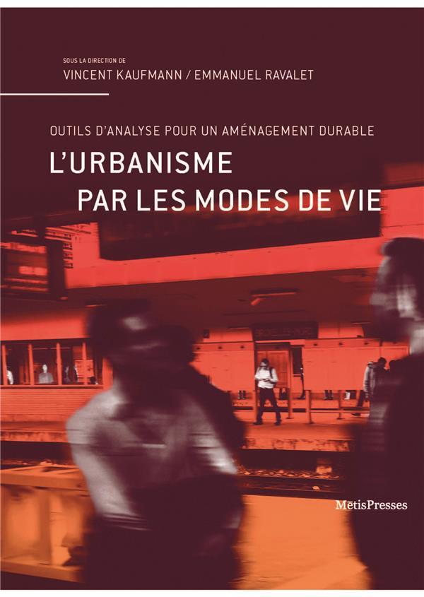 L' URBANISME PAR LES MODES DE VIE - OUTILS D'ANALYSE POUR UN AMENAGEMENT DURABLE