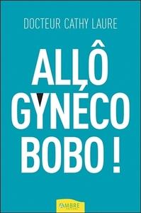 ALLO GYNECO BOBO !