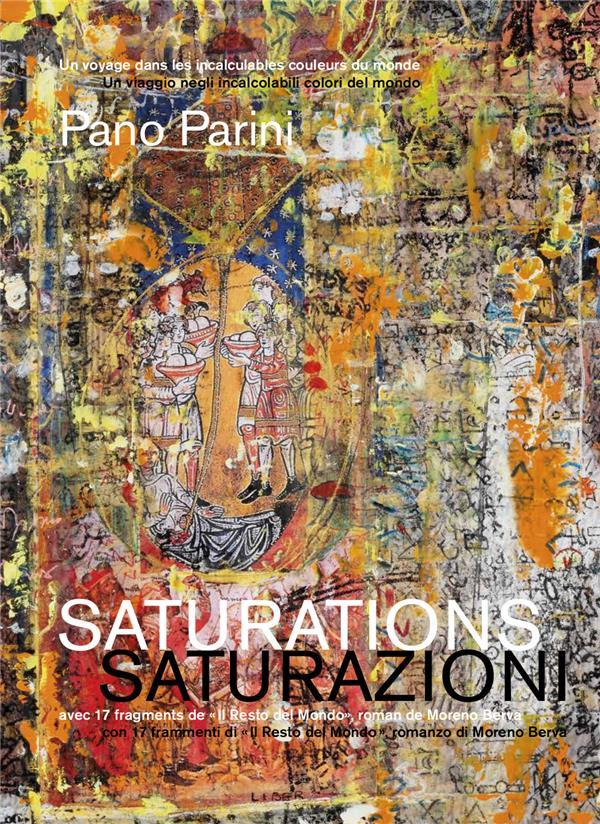 PANO PARINI - DIX-SEPT 'SATURATIONS'. - AVEC 17 SATURAIONS DE  IL RESTO DEL MONDO , ROMAN DE MORENO