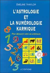 L'ASTROLOGIE ET LA NUMEROLOGIE KARMIQUE