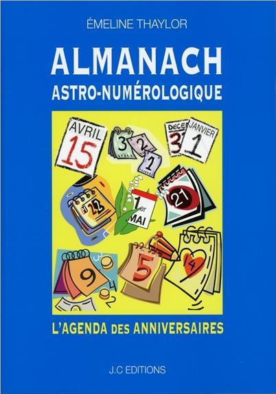 ALMANACH ASTRO-NUMEROLOGIQUE - L'AGENDA DES ANNIVERSAIRES
