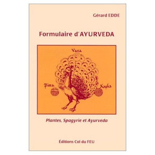 FORMULAIRE D'AYURVEDA, PLANTES, SPAGYRIE ET AYURVEDA