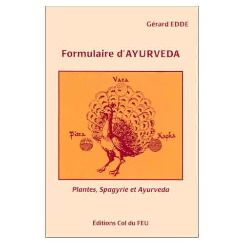 FORMULAIRE D'AYURVEDA, PLANTES, SPAGYRIE ET AYURVEDA