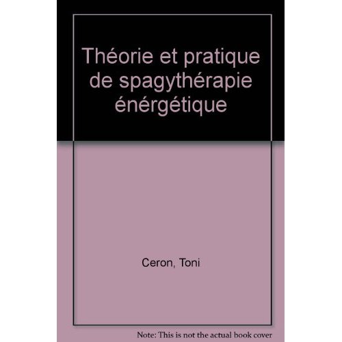 THEORIE ET PRATIQUE DE SPAGYTHERAPIE ENERGETIQUE