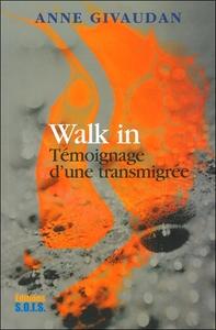 WALK IN - LA FEMME QUI CHANGEA DE CORPS