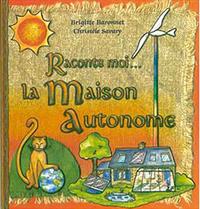 RACONTE MOI... LA MAISON AUTONOME