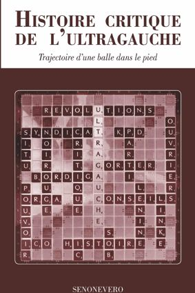 HISTOIRE CRITIQUE DE L'ULTRAGAUCHE
