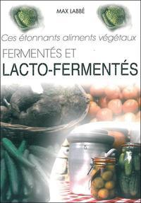 CES ETONNANTS ALIMENTS VEGETAUX FERMENTES ET LACTO-FERMENTES