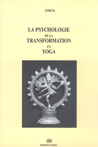 LA PSYCHOLOGIE DE LA TRANSFORMATION EN YOGA