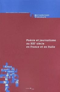 RECHERCHES & TRAVAUX, N  65/2004. POESIE ET JOURNALISME AU 19E SIECLE  EN FRANCE ET EN ITALIE