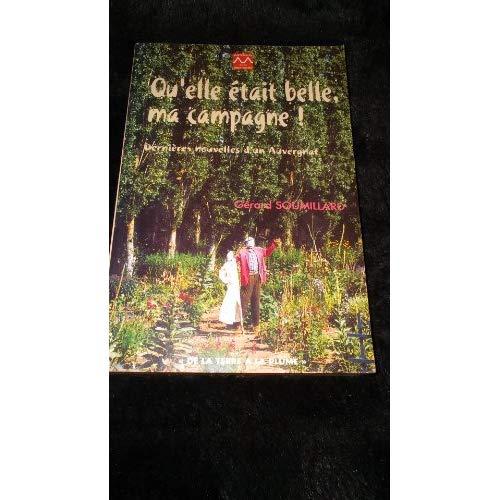 QU'ELLE ETAIT BELLE MA CAMPAGNE! - DERNIERES NOUVELLES D'UN AUVERGNAT