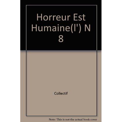 L'HORREUR EST HUMAINE N8 (250 EX., N)