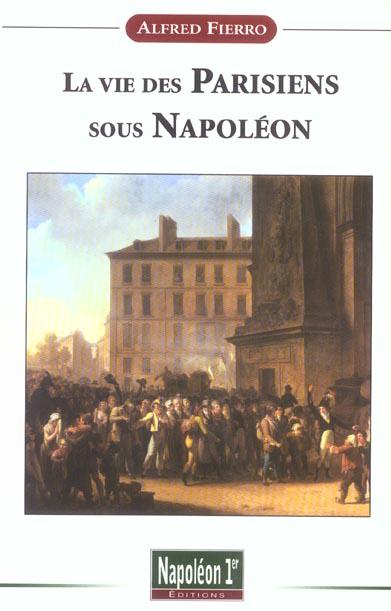 LA VIE DES PARISIENS SOUS NAPOLEON