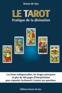 PRATIQUE DE LA DIVINATION - 3E EDITION - LES BASES, LES TIRAGES, LES REPONSES