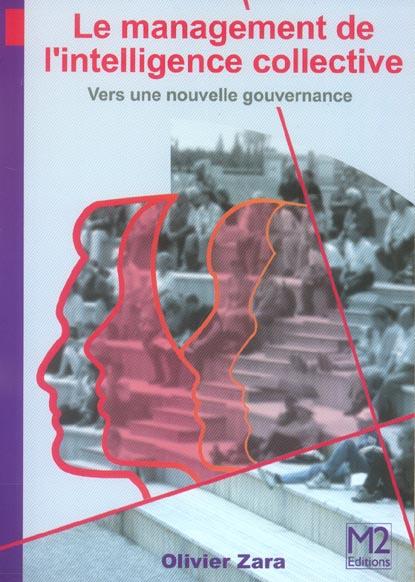 MANAGEMENT DE L'INTELLIGENCE COLLECTIVE (LE) NOUVELLE EDITION