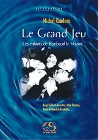 LE GRAND JEU, LES ENFANTS DE RIMBAUD LE VOYANT