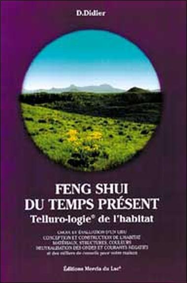 FENG SHUI DU TEMPS PRESENT