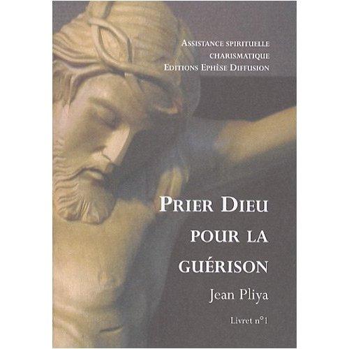PRIER DIEU POUR LA GUERISON